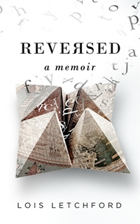 Indie Author News - Lois Letchford - Reversed A Memoir - NR